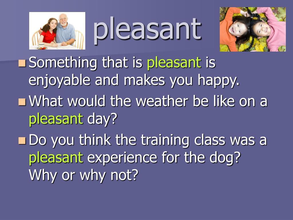 pleasant