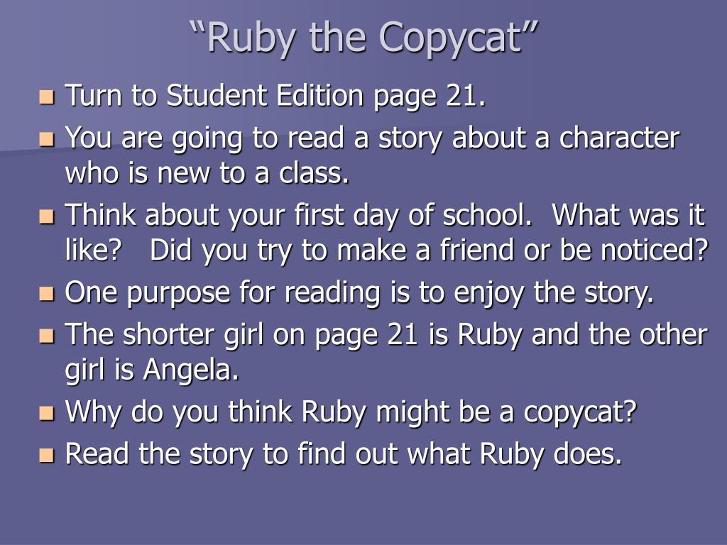 """Ruby the Copycat"""