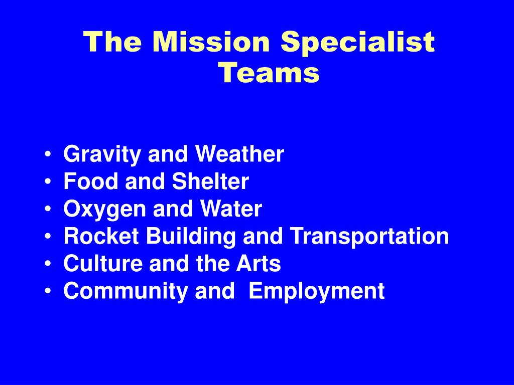 The Mission Specialist Teams
