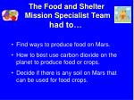 the food and shelter mission specialist team had to