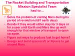 the rocket building and transportation mission specialist team had to
