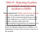 1904 39 reporting fatalities and multiple hospitalization incidents to osha