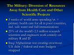 the military diversion of resources away from health care and other scientific projects