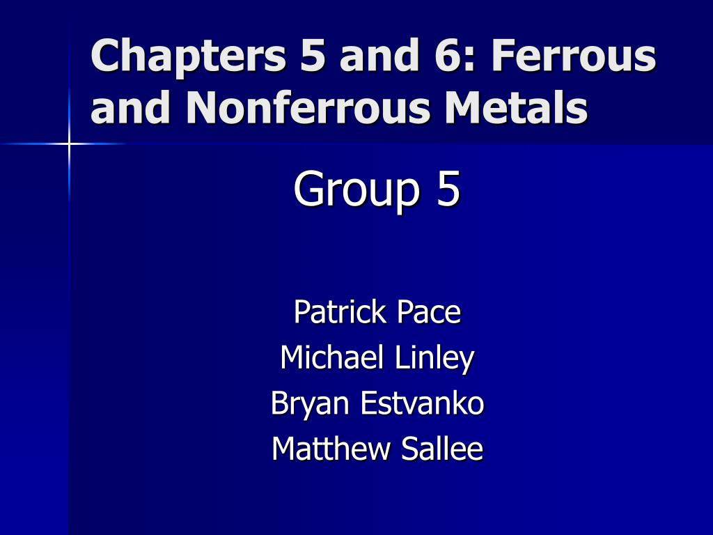 chapters 5 and 6 ferrous and nonferrous metals l.