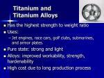titanium and titanium alloys