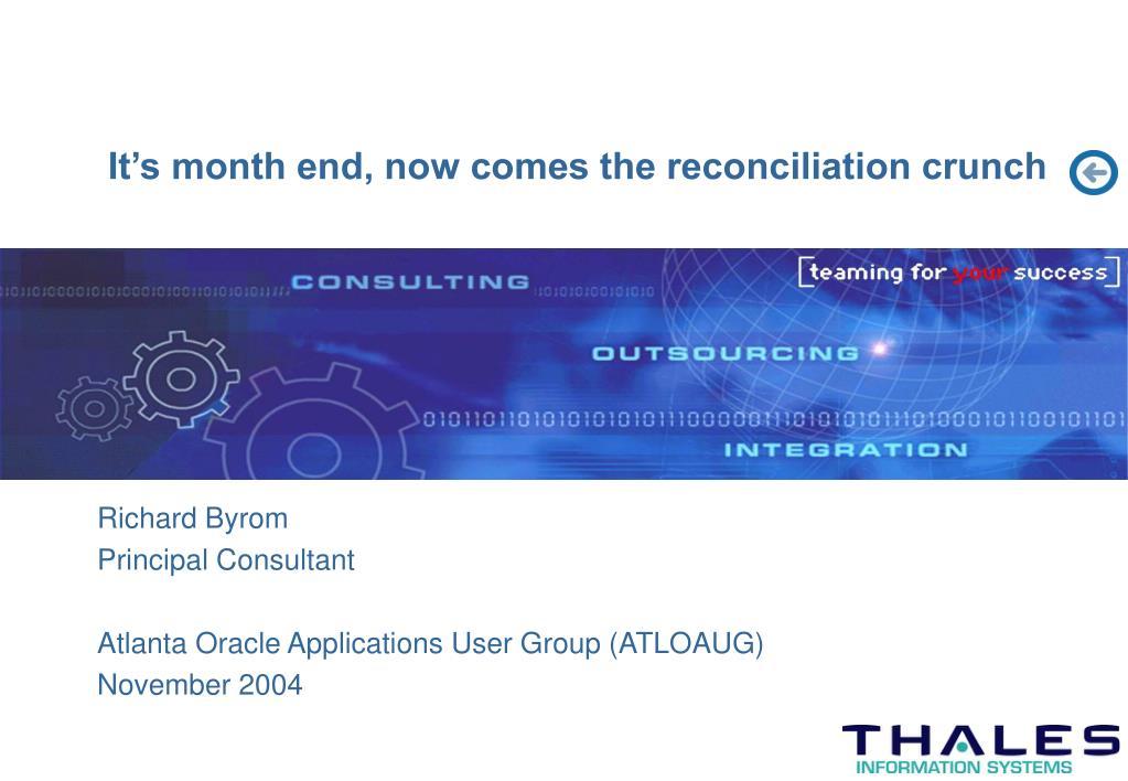 It's month end, now comes the reconciliation crunch