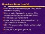broadcast disks cont d