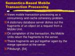 semantics based mobile transaction processing