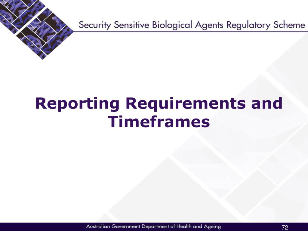 Reporting Requirements and Timeframes