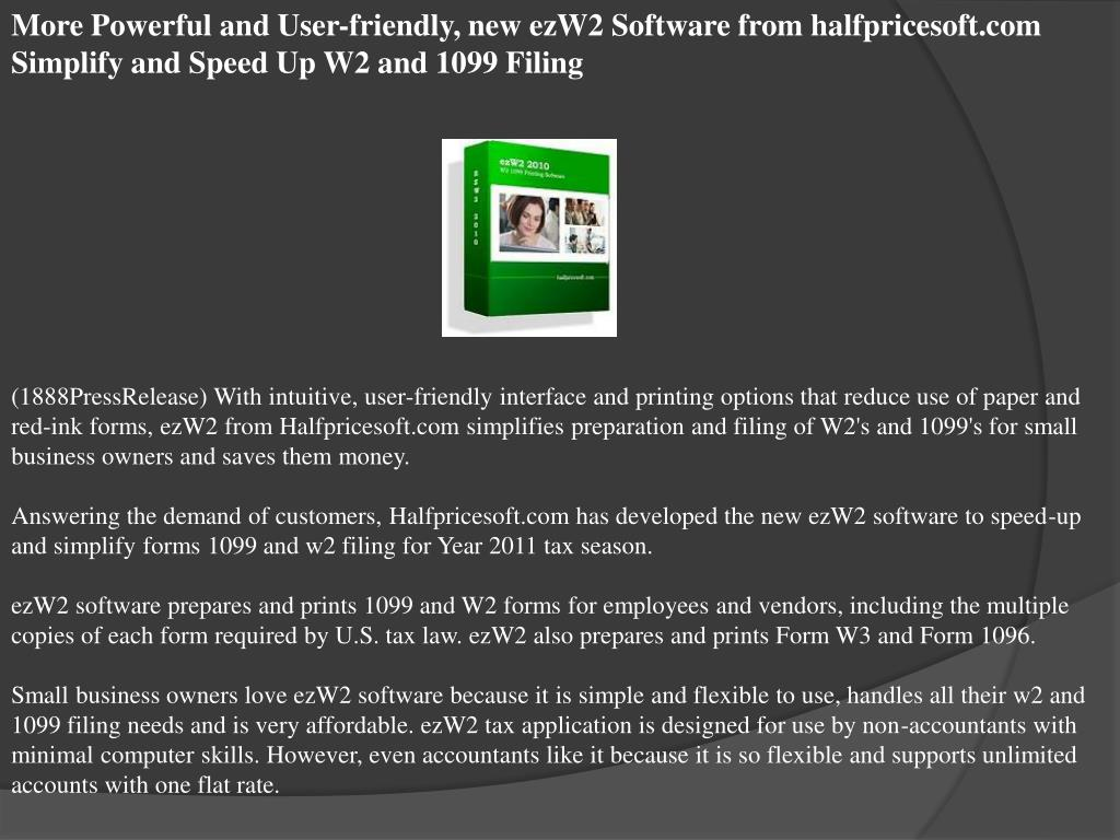 More Powerful and User-friendly, new ezW2 Software from halfpricesoft.com Simplify and Speed Up W2 and 1099 Filing
