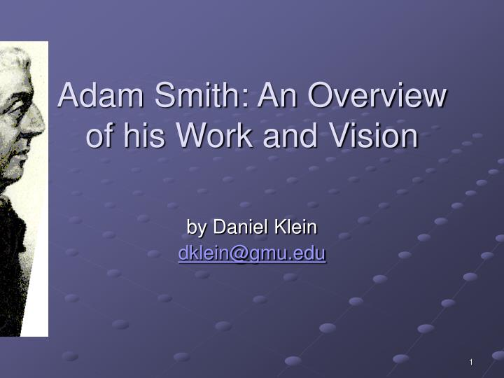 adam smith an overview of his work and vision n.
