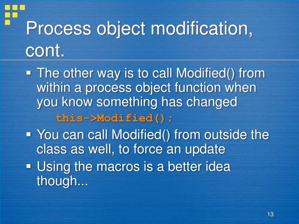 Process object modification, cont.