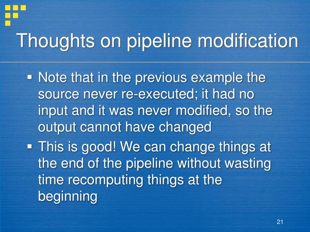Thoughts on pipeline modification