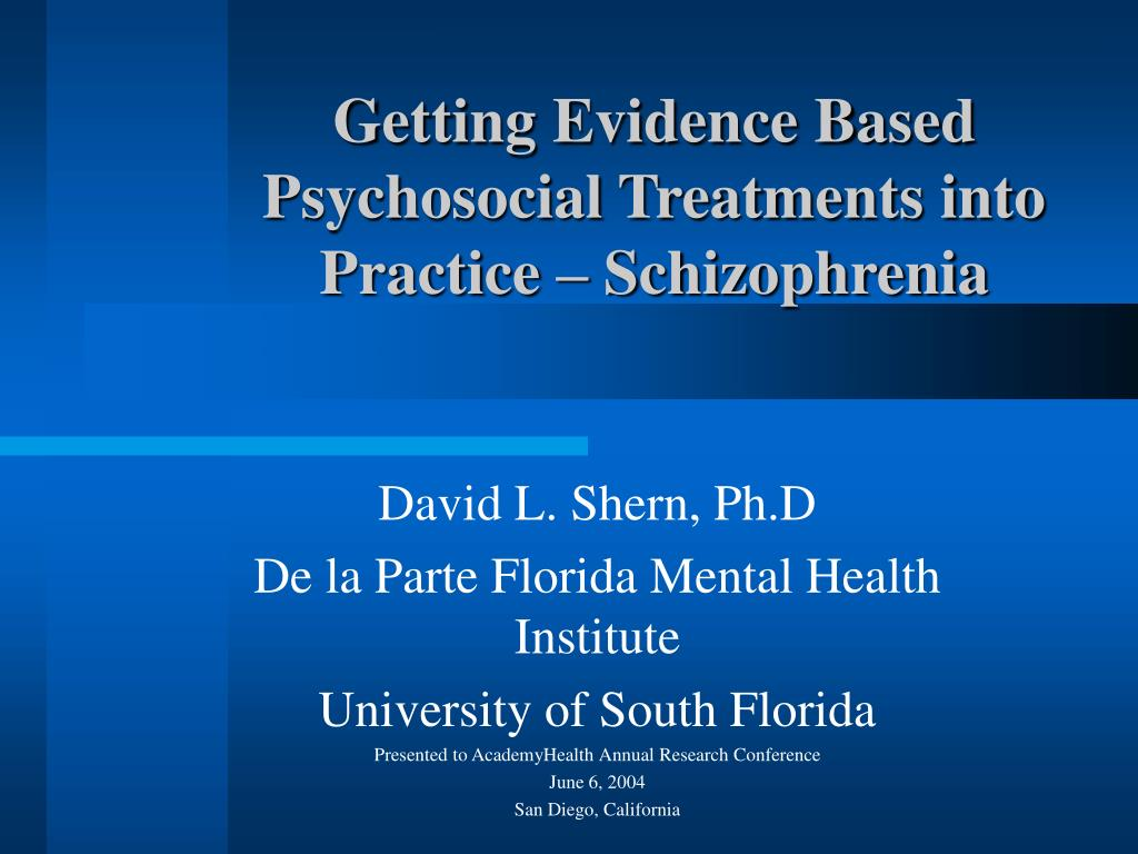 getting evidence based psychosocial treatments into practice schizophrenia l.