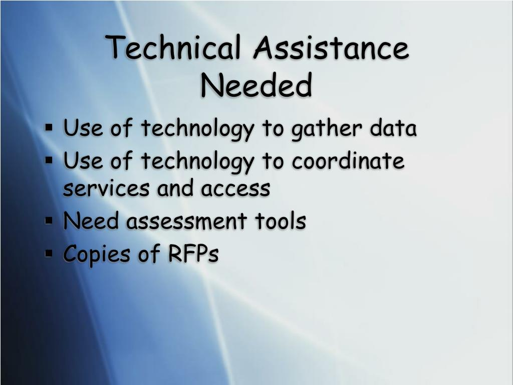 Technical Assistance Needed