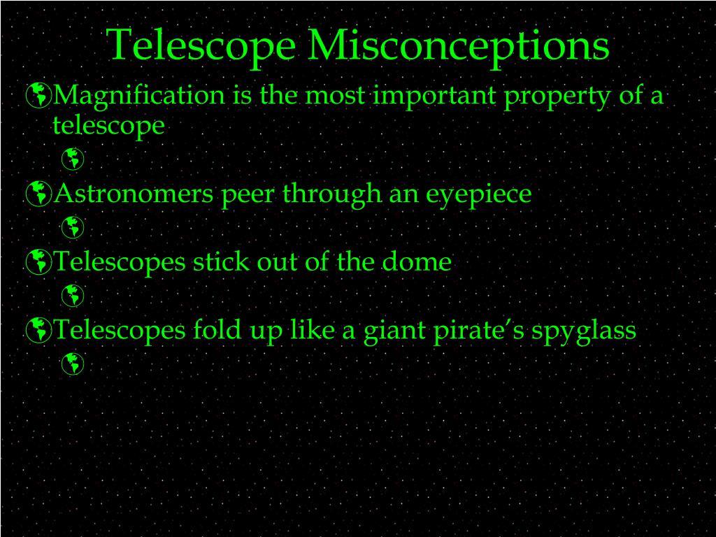 Telescope Misconceptions