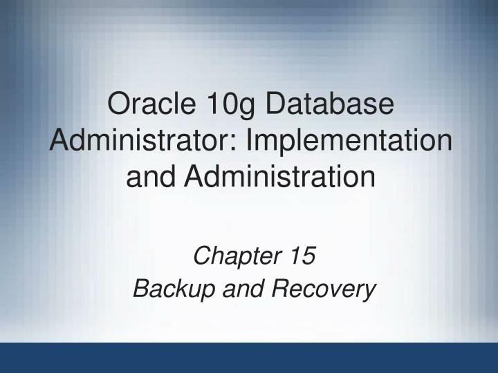 oracle 10g database administrator implementation and administration n.