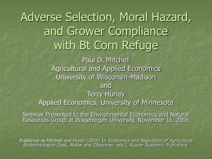 Adverse selection moral hazard and grower compliance with bt corn refuge