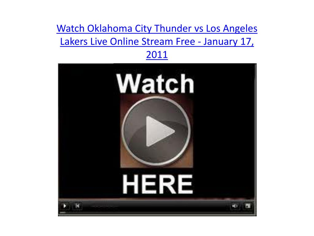 watch oklahoma city thunder vs los angeles lakers live online stream free january 17 2011 l.
