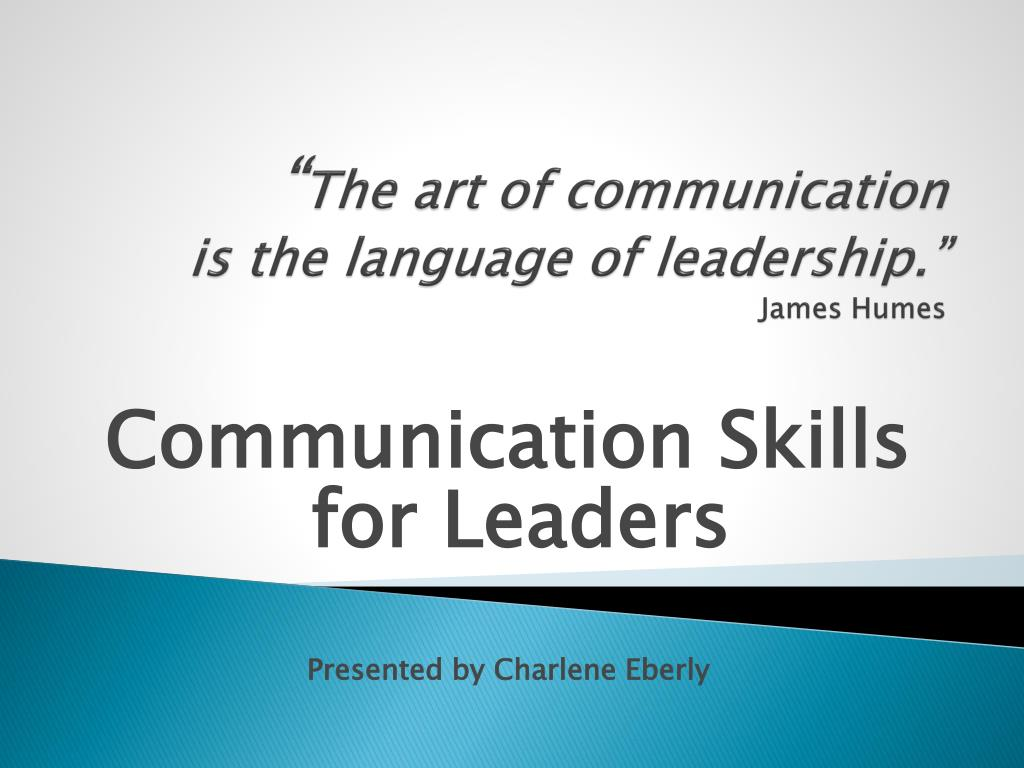 """PPT - """" The art of communication is the language of"""