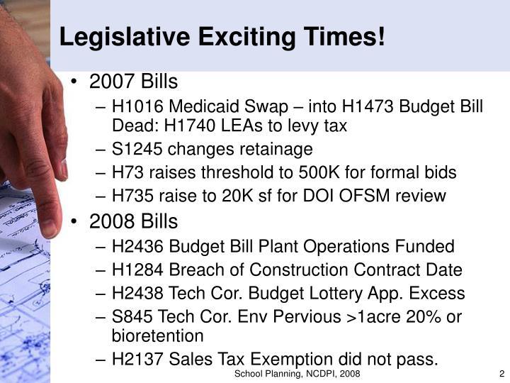 Legislative exciting times