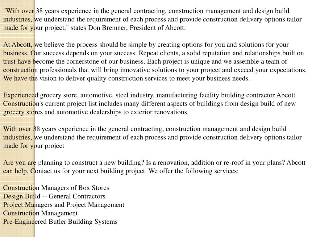 """""""With over 38 years experience in the general contracting, construction management and design build industries, we understand the requirement of each process and provide construction delivery options tailor made for your project,"""" states Don Bremner, President of Abcott."""