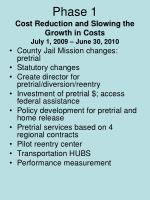 phase 1 cost reduction and slowing the growth in costs july 1 2009 june 30 2010