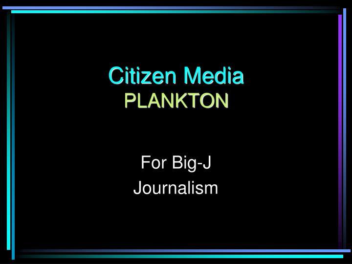 Citizen Media