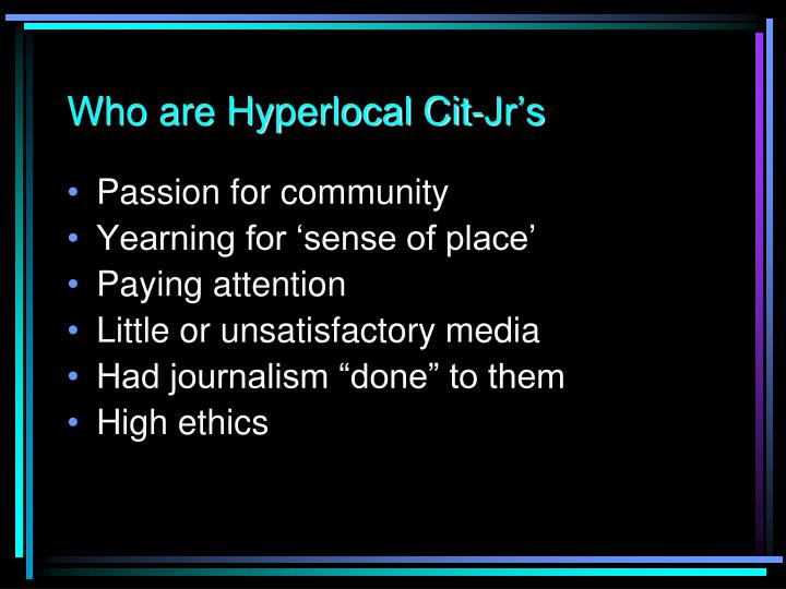 Who are Hyperlocal Cit-Jr's