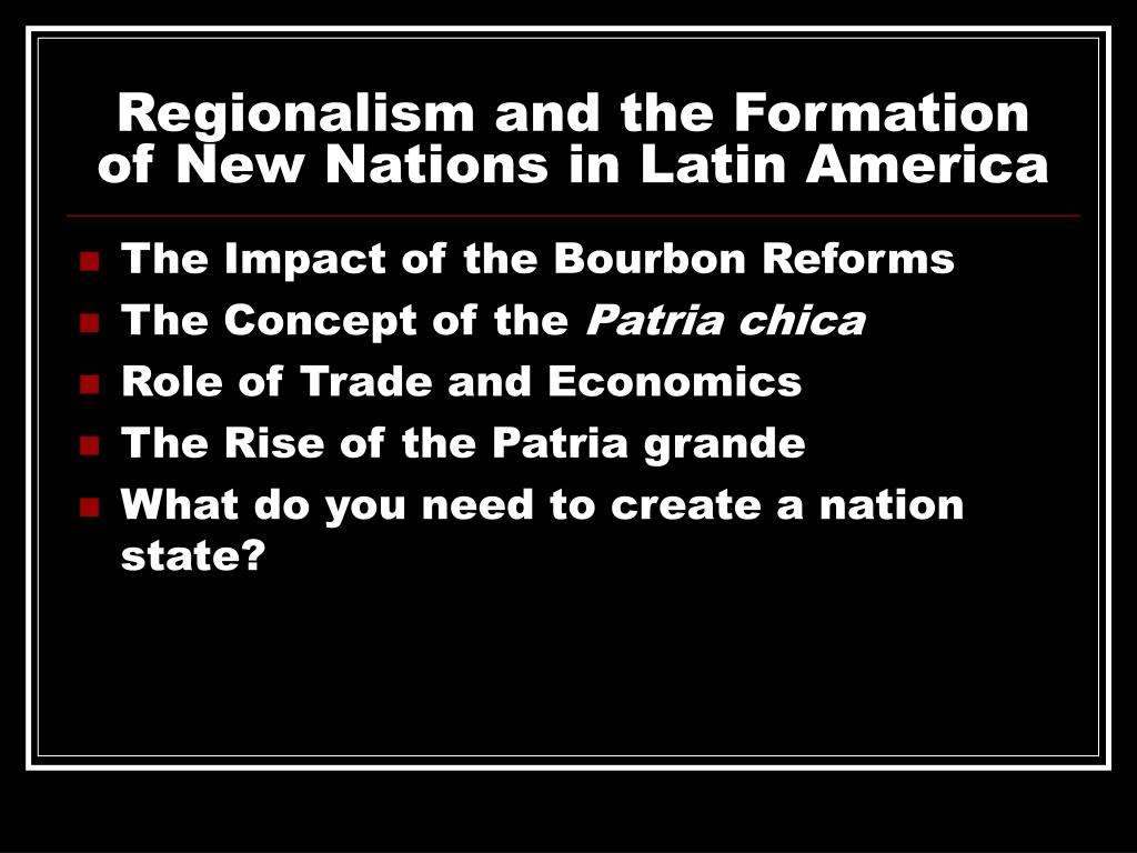 regionalism and the formation of new nations in latin america l.