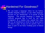 hardwired for goodness