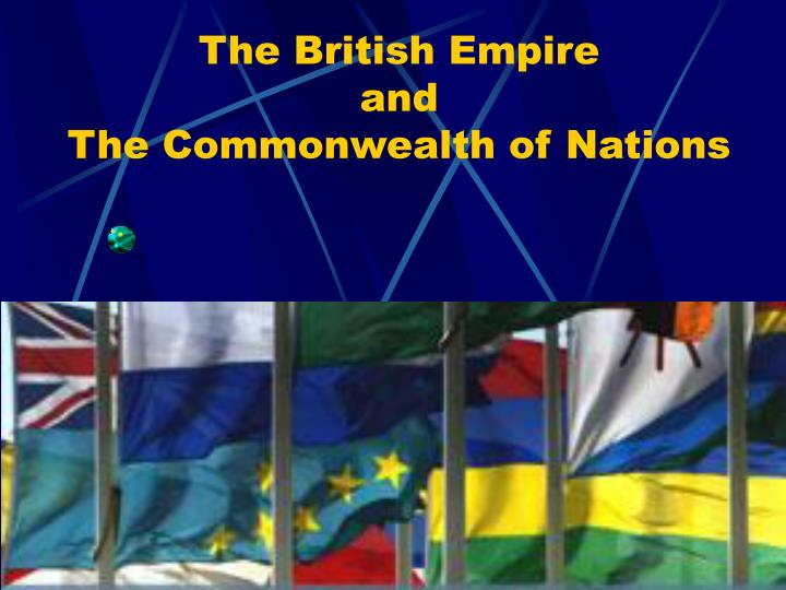 ppt the british empire and the commonwealth of nations powerpoint presentation id 748298. Black Bedroom Furniture Sets. Home Design Ideas