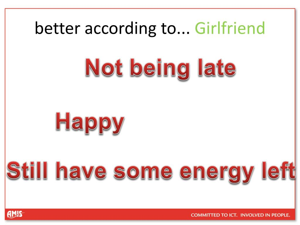 better according to...