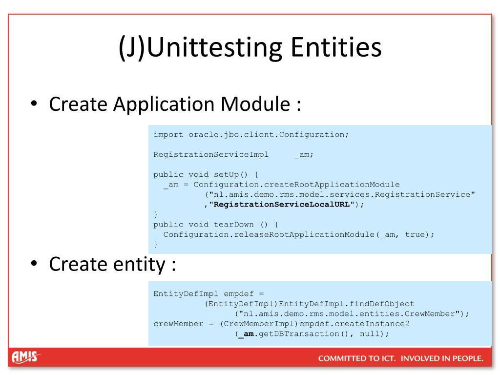 (J)Unittesting Entities