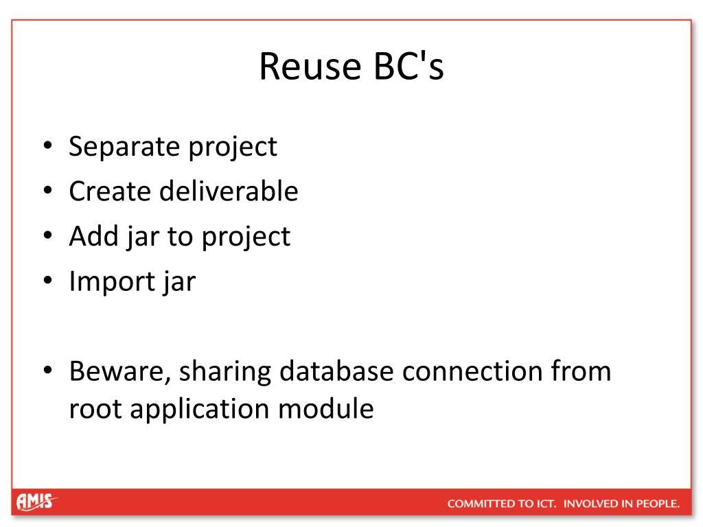 Reuse BC's