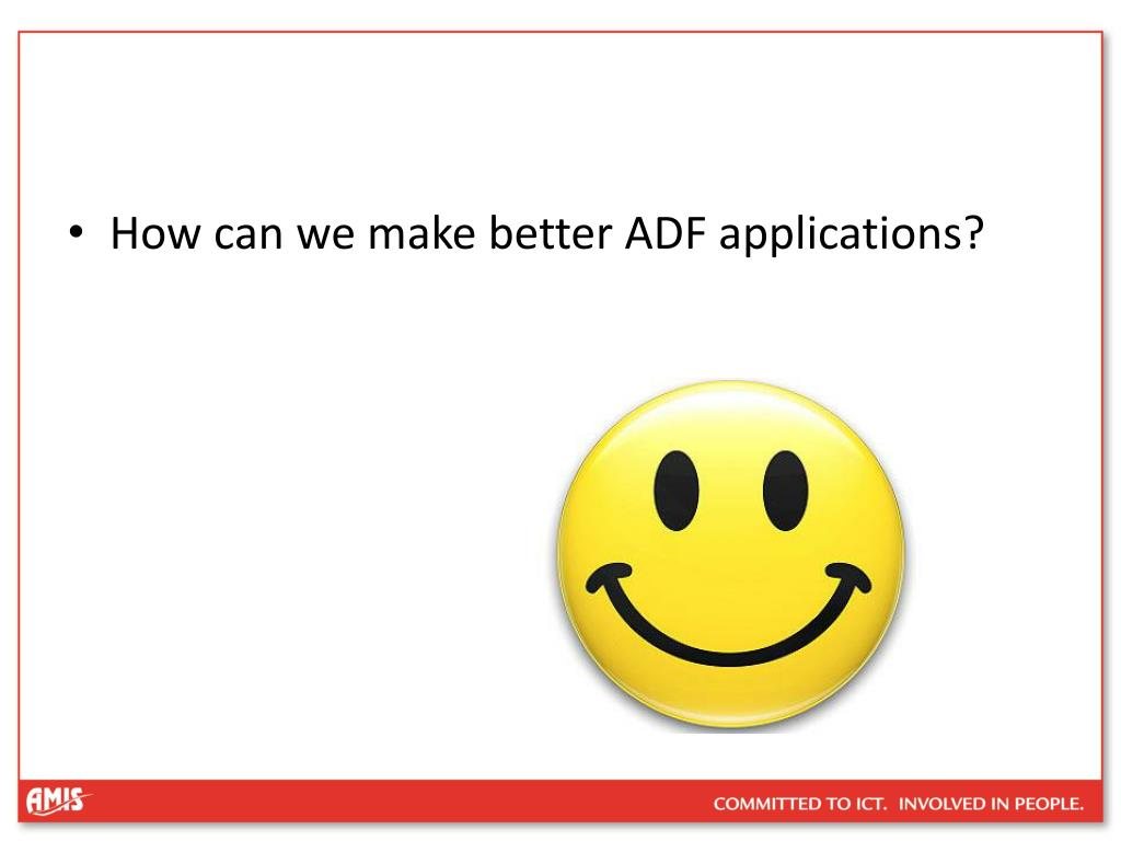 How can we make better ADF applications?