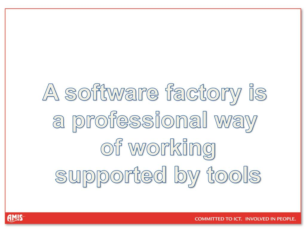 A software factory is