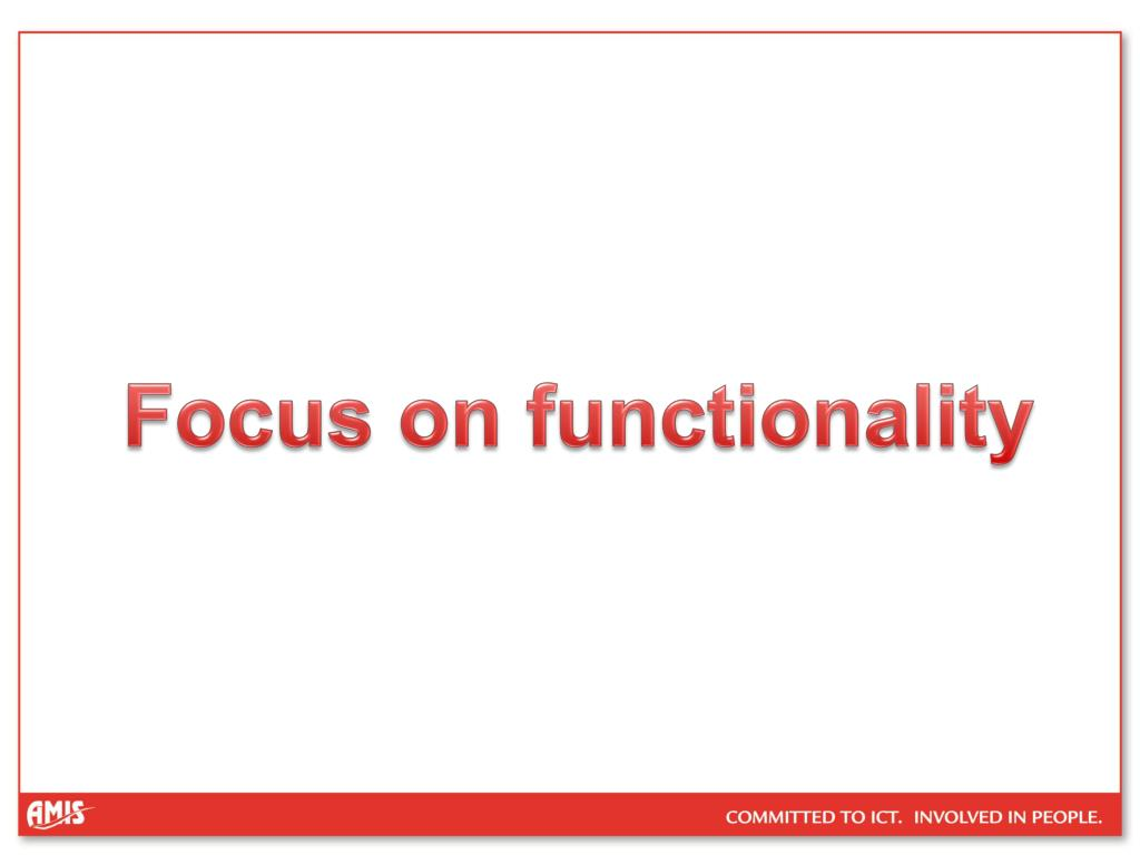 Focus on functionality