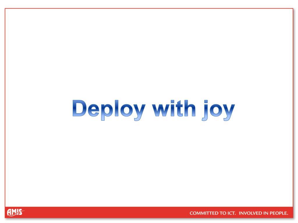 Deploy with joy