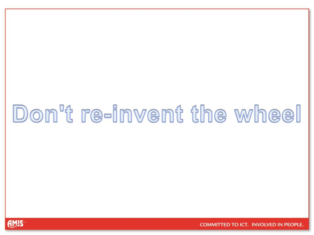 Don't re-invent the wheel