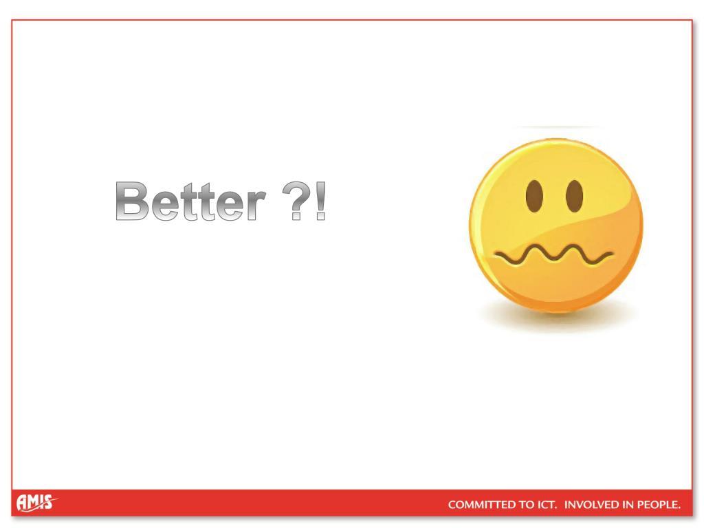 Better ?!