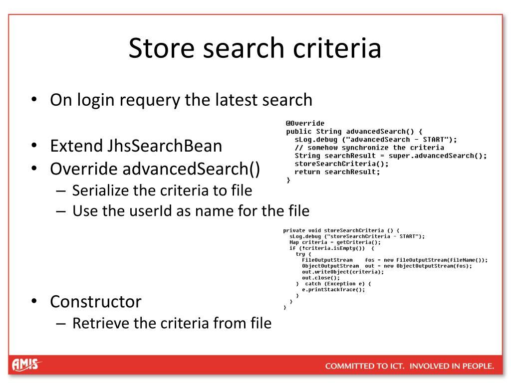 Store search criteria