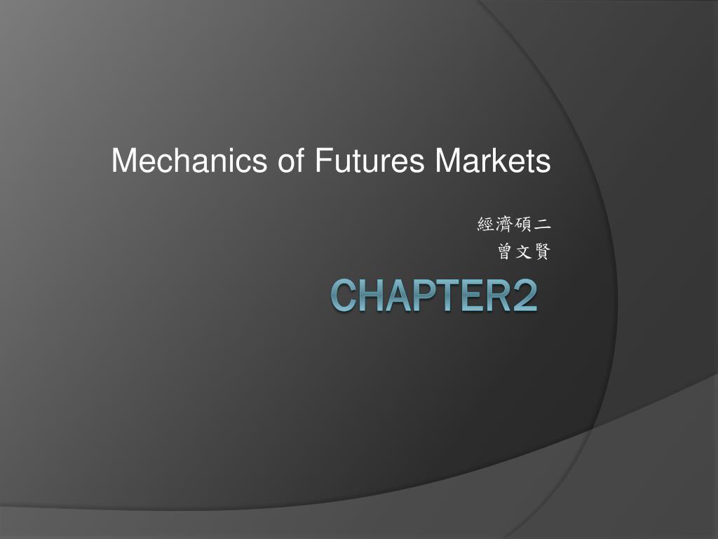 mechanics of futures markets l.