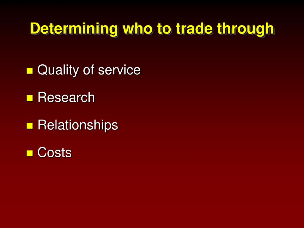 Determining who to trade through