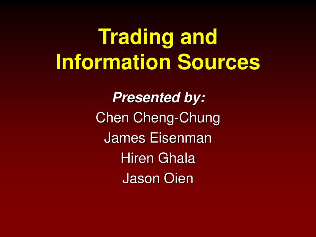 trading and information sources l.