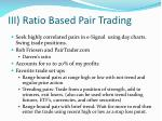 iii ratio based pair trading