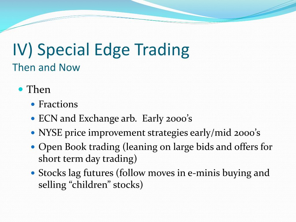 IV) Special Edge Trading