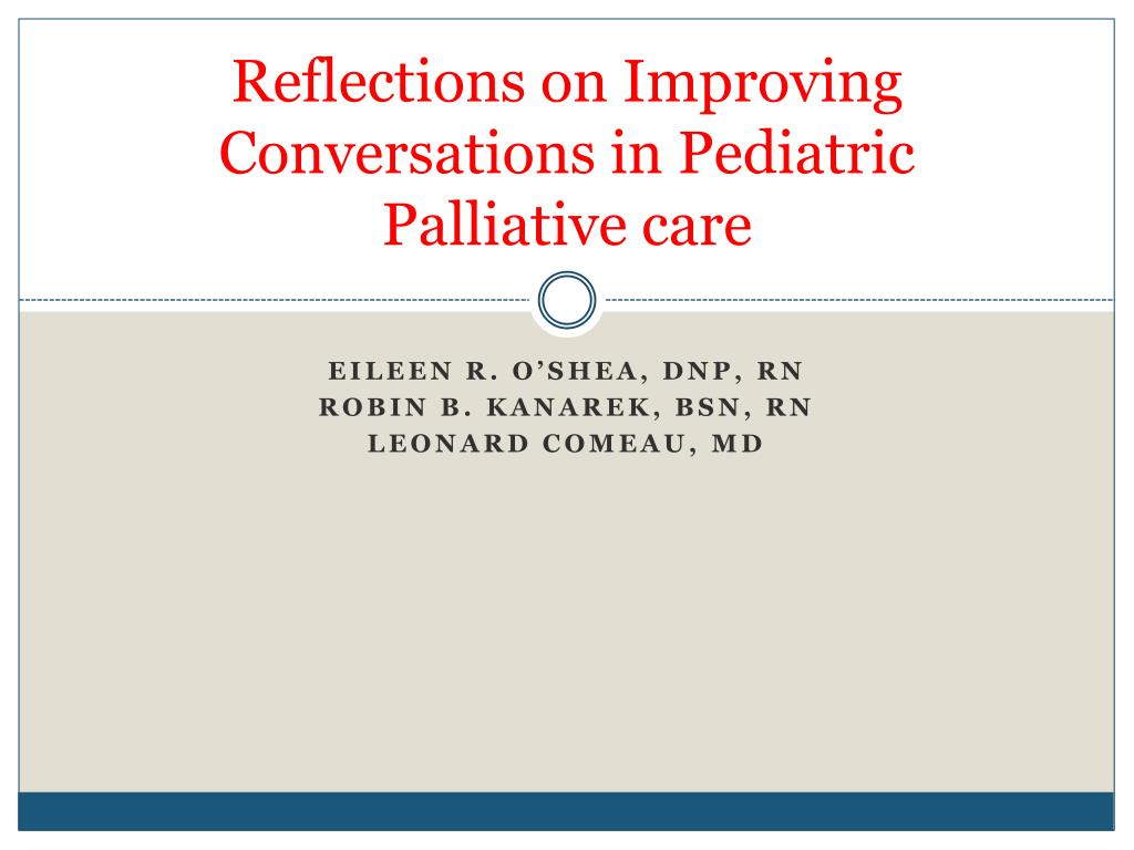 reflections on improving conversations in pediatric palliative care l.