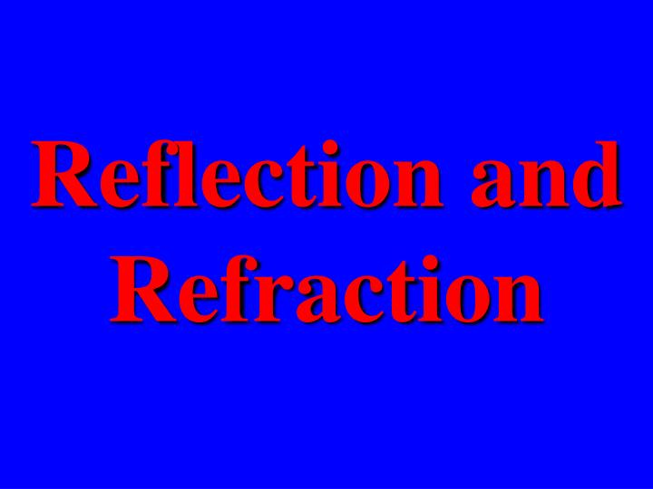 reflection and refraction n.