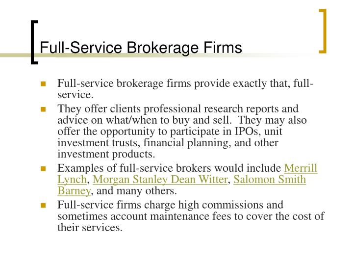 Full service brokerage firms